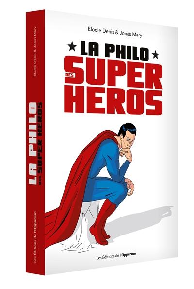 La philo des super-héros / Elodie Denis & Jonas Mary | Elodie Denis