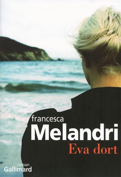 Eva dort / Francesca Melandri | Francesca Melandri
