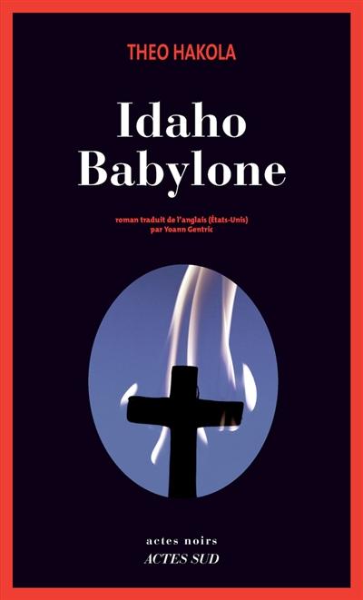 Idaho Babylone : roman / Theo Hakola   Hakola, Theo (1954-....). Auteur