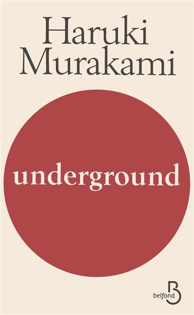 Underground / Haruki Murakami | Murakami, Haruki (1949-....). Auteur