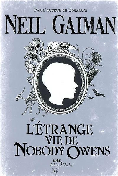L' étrange vie de Nobody Owens / Neil Gaiman | Gaiman, Neil. Auteur