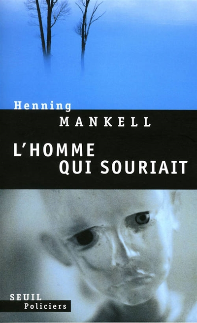 L' homme qui souriait : roman / Henning Mankell | Mankell, Henning (1948-....). Auteur