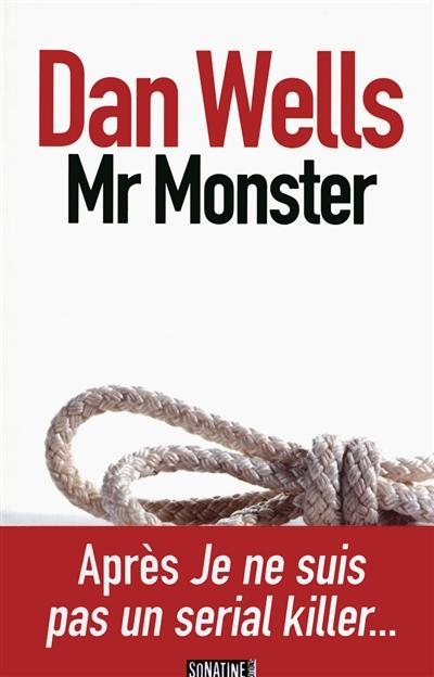 Mr Monster   Wells, Dan (1977-....). Auteur