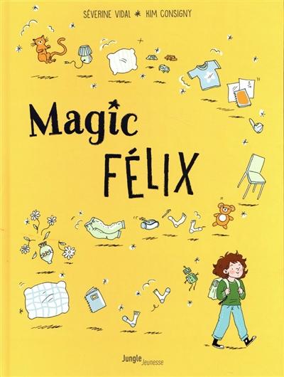 Magic Félix. Vol. 1. Apprenti magicien