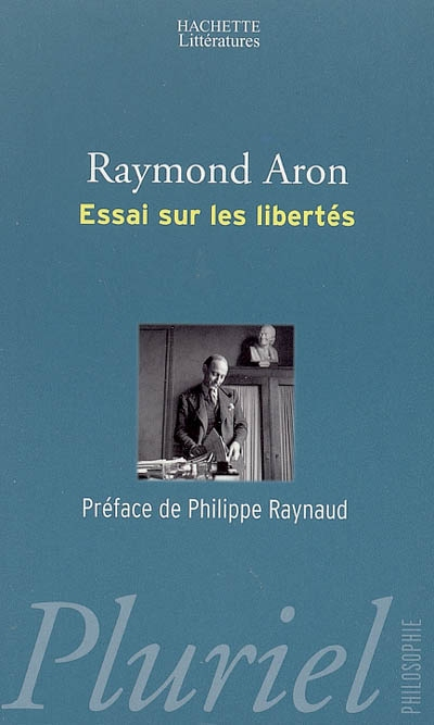 Essai sur les libertés | Aron, Raymond (1905-1983). Auteur