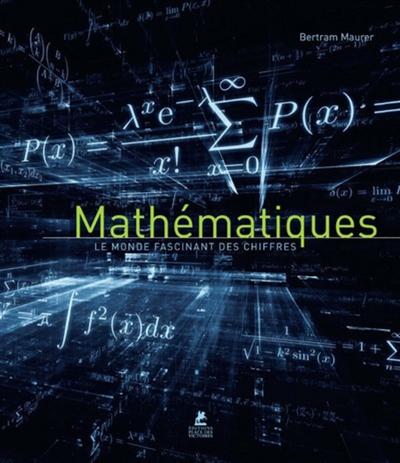 Les mathématiques : le monde fascinant des chiffres |