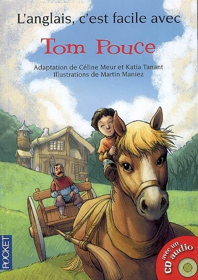 Tom Pouce : d'après le conte traditionnel / adaptation de Céline Meur et Katia Tanant,... |