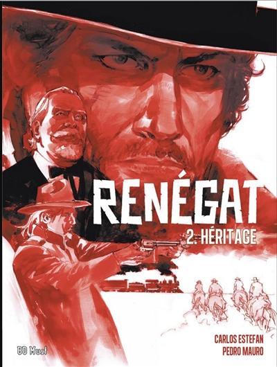 Renégat. Vol. 2. Héritage