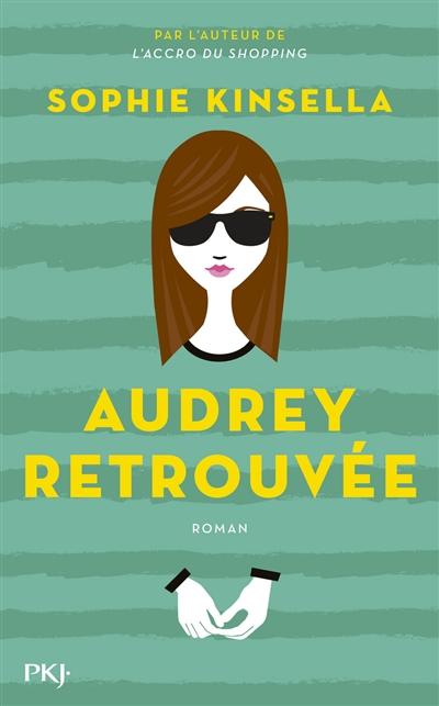 Audrey retrouvée / Sophie Kinsella | Kinsella, Sophie (1969-....). Auteur