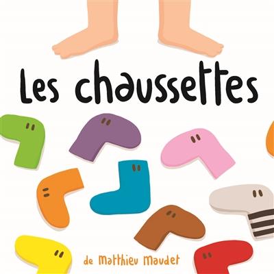 Les chaussettes / Matthieu Maudet | Maudet, Matthieu. Auteur
