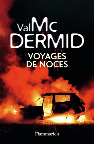 Voyages de noces | McDermid, Val (1955-....)