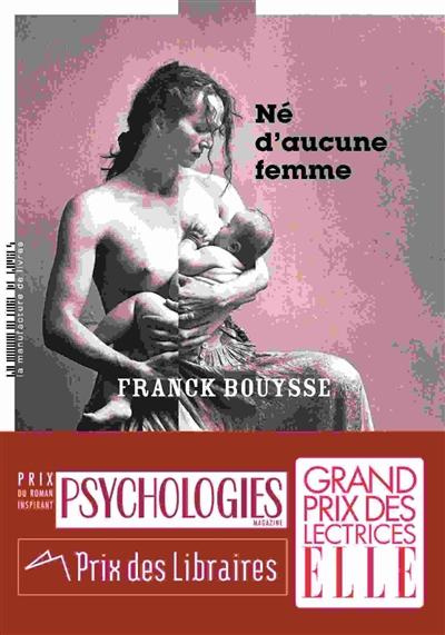 Né d'aucune femme / Franck Bouysse | benameur, Franck (1965-....). Auteur