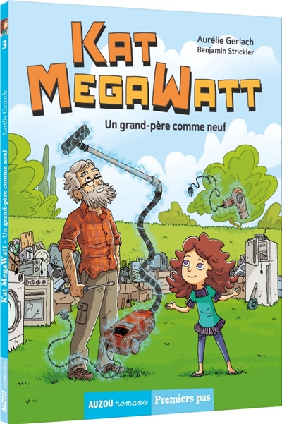 Kat Megawatt. Vol. 3. Un grand-père comme neuf