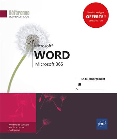 Word Microsoft 365 : maîtrisez toutes les fonctions du logiciel