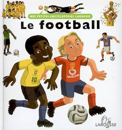 Le football / écrit par Françoise de Guibert | Guibert, Françoise de (1970-....). Auteur