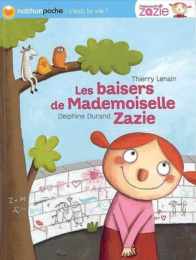 baisers de mademoiselle Zazie (Les) | Lenain, Thierry (1959-....). Auteur