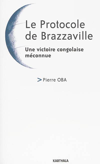 Le protocole de Brazzaville : une victoire congolaise méconnue