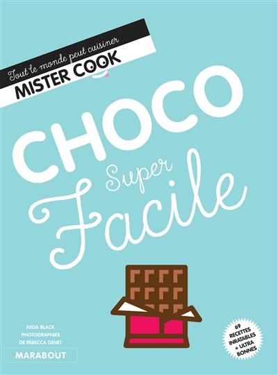 Choco super facile | Black, Keda (1976-....). Auteur