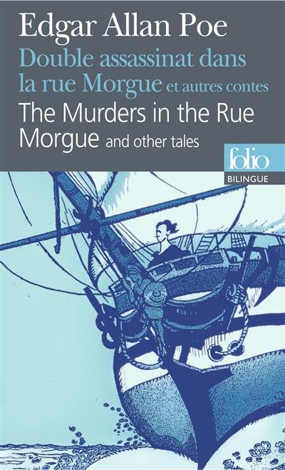 The murders in the rue Morgue. The purloined letter. MS found in a bottle / Edgar Allan Poe | Poe, Edgar Allan (1809-1849). Auteur
