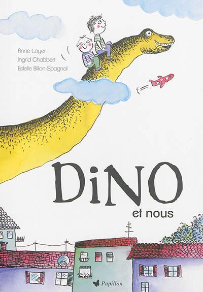 Dino et nous | Anne Loyer (1969-....). Auteur