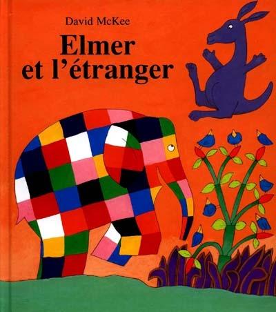 Elmer et l'étranger / David McKee | McKee, David (1935-....). Auteur