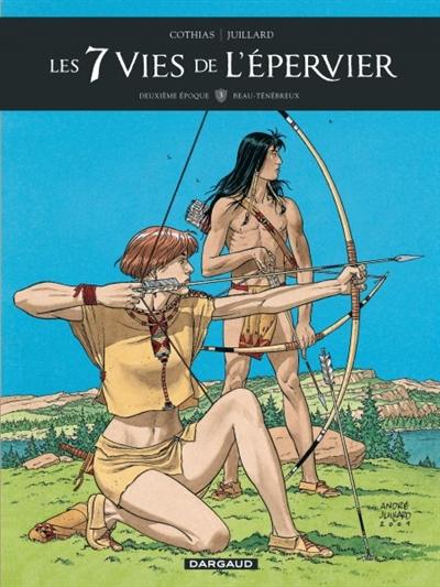 Les 7 vies de l'Epervier : deuxième époque. Vol. 3. Beau-Ténébreux