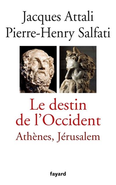 Le destin de l'Occident : Athènes, Jérusalem