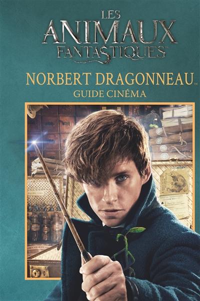 animaux fantastiques (Les) : Norbert Dragonneau : guide cinéma |