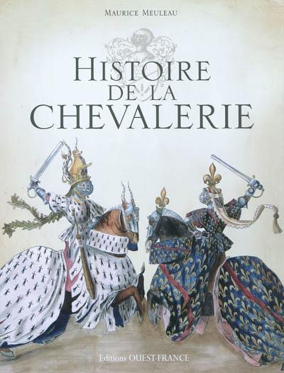 Histoire de la chevalerie / Maurice Meuleau | Meuleau, Maurice. Auteur