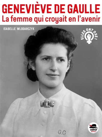 Geneviève de Gaulle : la femme qui croyait en l'avenir