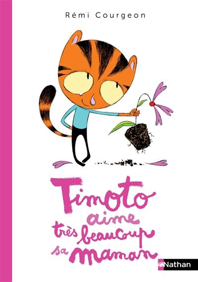Timoto aime très beaucoup sa maman | Courgeon, Rémi (1959-....). Auteur