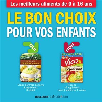 Le bon choix pour vos enfants : les meilleurs aliments de 0 à 16 ans | Collectif La nutrition.fr (France). Auteur