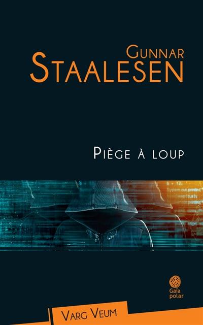 Piège à loup | Staalesen, Gunnar (1947-....). Auteur