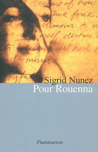 Pour Rouenna | Nunez, Sigrid (1951-)