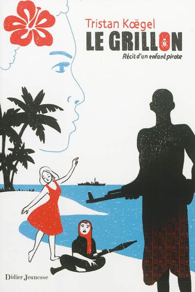 Le grillon : récit d'un enfant pirate
