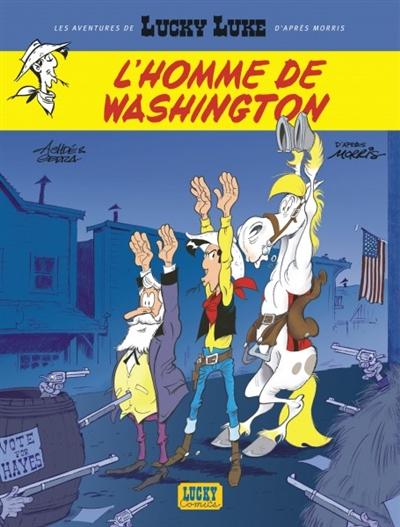 Les aventures de Lucky Luke d'après Morris. Vol. 3. L'homme de Washington