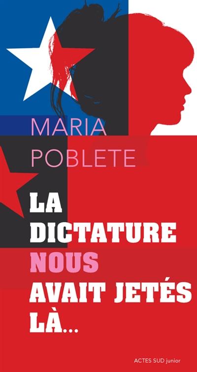 dictature nous avait jetés là... (La)   Poblete, Maria. Auteur
