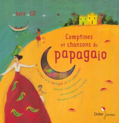 Comptines et chansons du papagaio : le Brésil et le Portugal en 30 comptines |