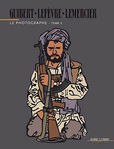 Le photographe. 3 / photographies Emmanuel Guibert, Didier Lefèvre, Frédéric Lemercier | Guibert, Emmanuel. Auteur