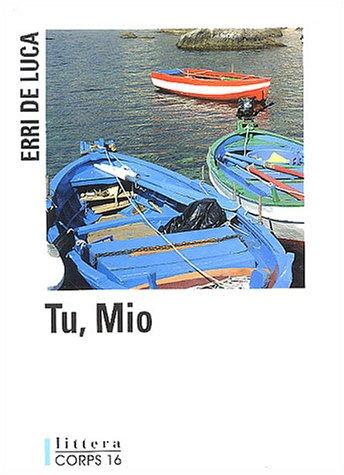 Tu, mio | Erri De Luca (1950-....). Auteur