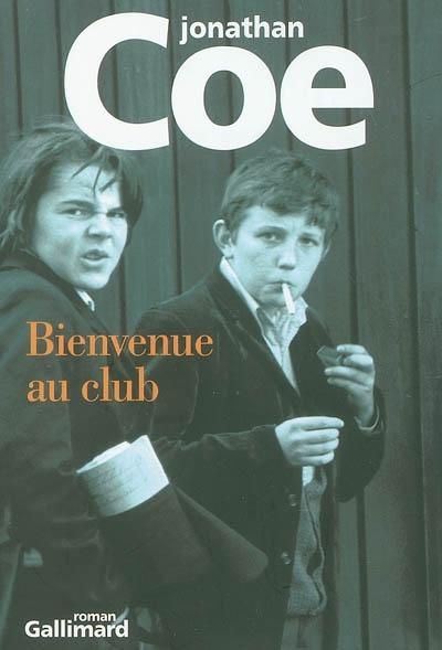 Bienvenue au club : roman / Jonathan Coe | Coe, Jonathan (1961-....). Auteur
