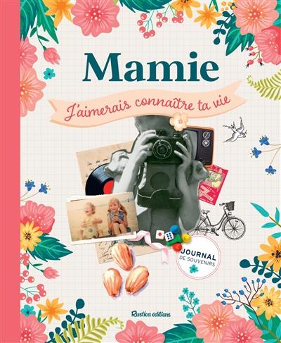 Mamie, j'aimerais connaître ta vie