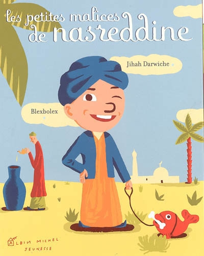 Les petites malices de Nasreddine | Jihad Darwiche (1951-....). Auteur