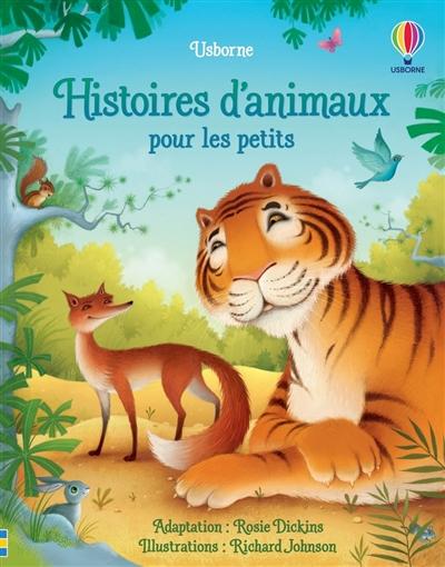 Histoires pour les petits. Histoires d'animaux pour les petits