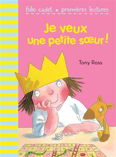 Je veux une petite soeur ! | Ross, Tony (1938-....). Auteur