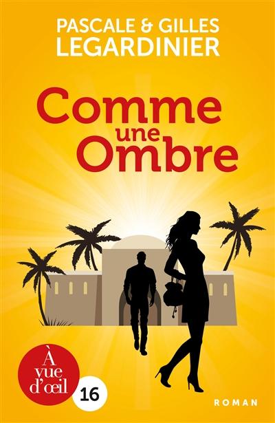 Comme une ombre / Pascale & Gilles Legardinier | Legardinier, Pascale. Auteur
