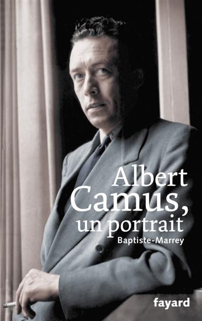 Albert Camus, un portrait / Baptiste-Marrey |  Baptiste-Marrey