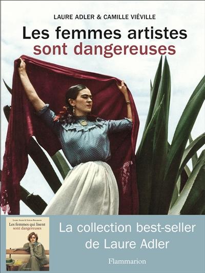 Les femmes artistes sont dangereuses | Adler, Laure (1950-....). Auteur