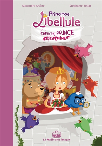 Princesse Libellule. Vol. 1. Princesse Libellule cherche prince désespérément
