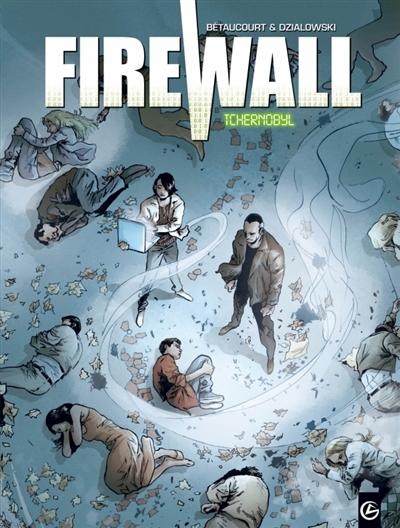 Firewall : cycle 1. Vol. 1. Tchernobyl